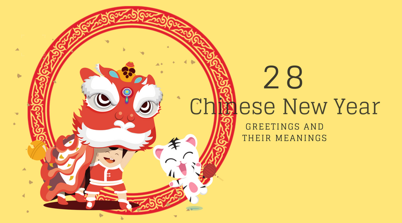 28 chinese new year greetings and their meanings