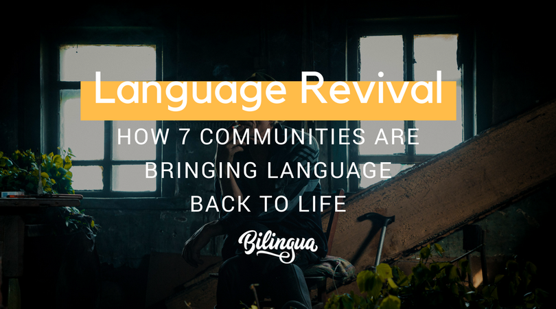 Language Revival How 7 Communities are bringing language back to life