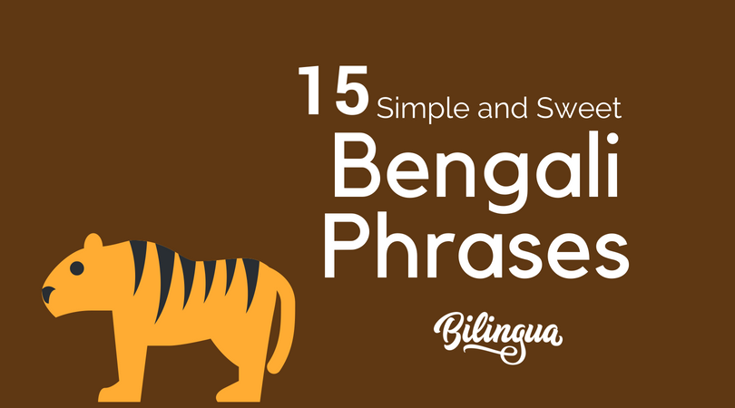 15 Simple and Sweet Bengali Phrases - Bilingua